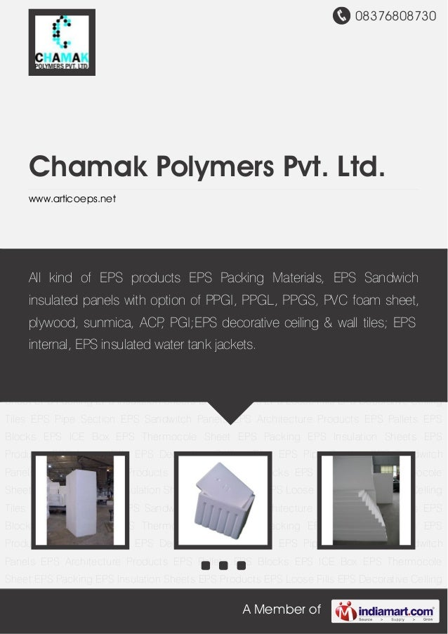 08376808730A Member ofChamak Polymers Pvt. Ltd.www.articoeps.netEPS Blocks EPS ICE Box EPS Thermocole Sheet EPS Packing EP...