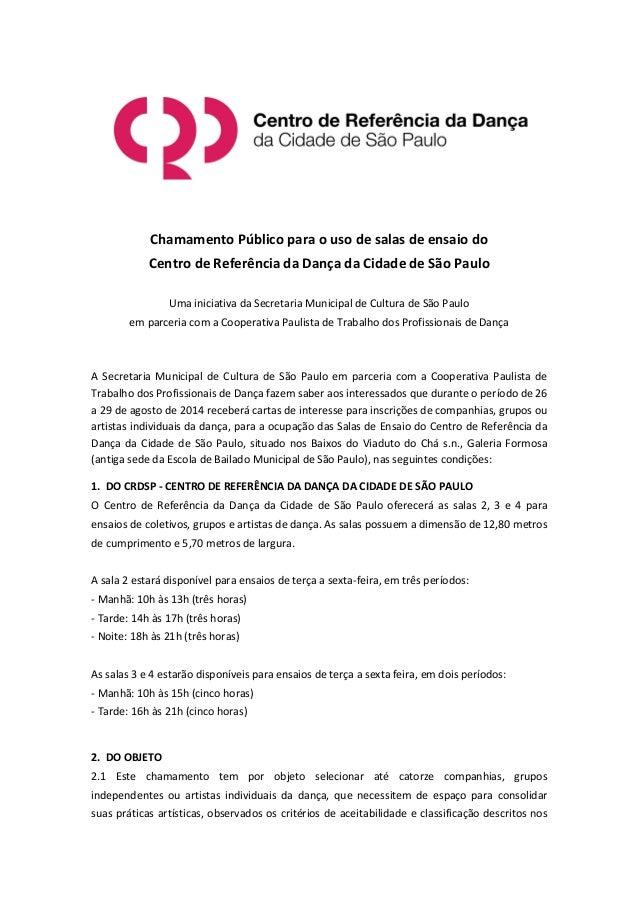 Chamamento Público para o uso de salas de ensaio do Centro de Referência da Dança da Cidade de São Paulo Uma iniciativa da...