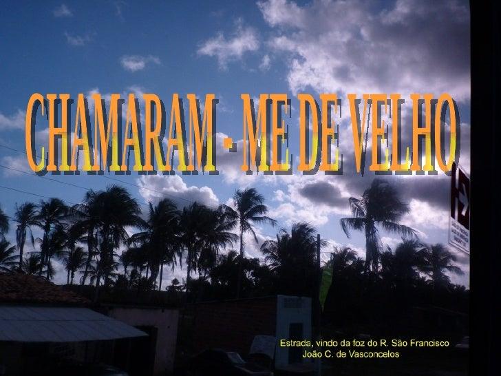 CHAMARAM - ME DE VELHO