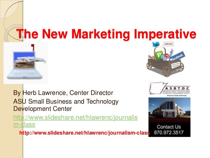 The New Marketing Imperative<br />By Herb Lawrence, Center Director<br />ASU Small Business and Technology Development Cen...