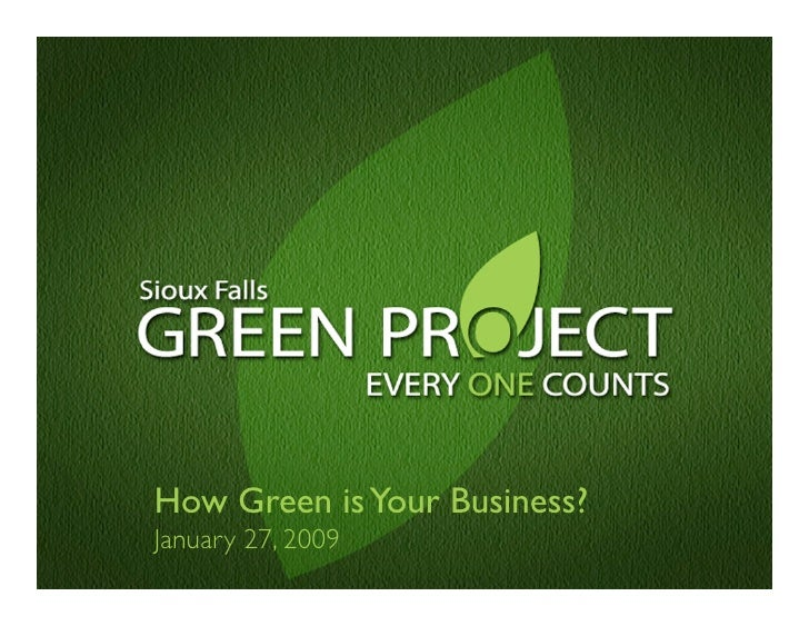 How Green is Your Business? January 27, 2009