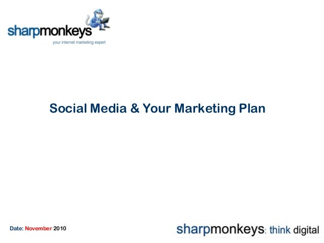 Social Media & Your Marketing Plan Date: November 2010