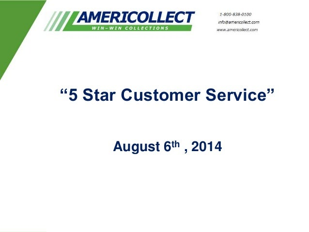 """5 Star Customer Service"" August 6th , 2014"