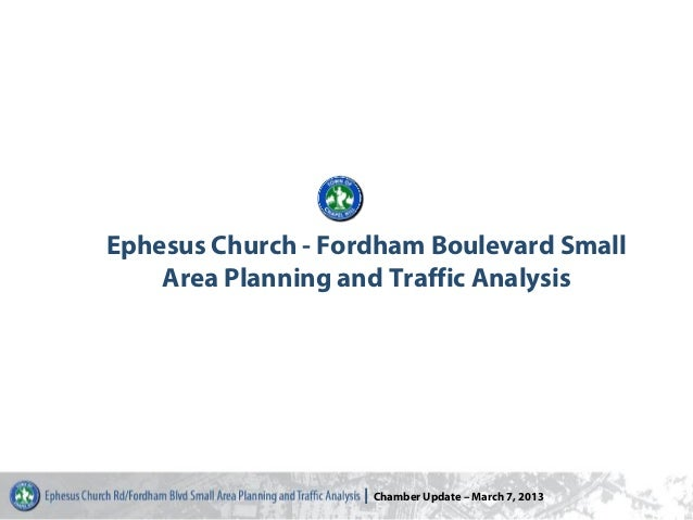 Ephesus Church - Fordham Boulevard Small    Area Planning and Traffic Analysis                   I Chamber Update – March ...