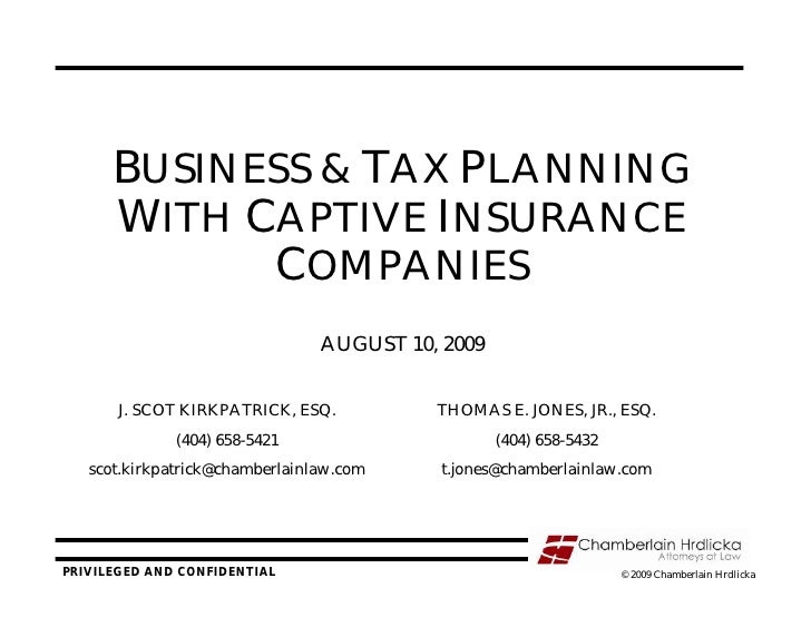 BUSINESS & TAX PLANNING       WITH CAPTIVE INSURANCE             COMPANIES                                 AUGUST 10, 2009...