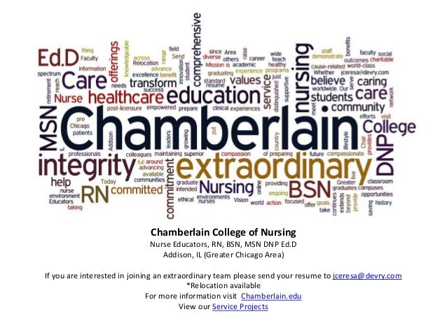 Chamberlain College of Nursing Nurse Educators, RN, BSN, MSN DNP Ed.D Addison, IL (Greater Chicago Area) If you are intere...
