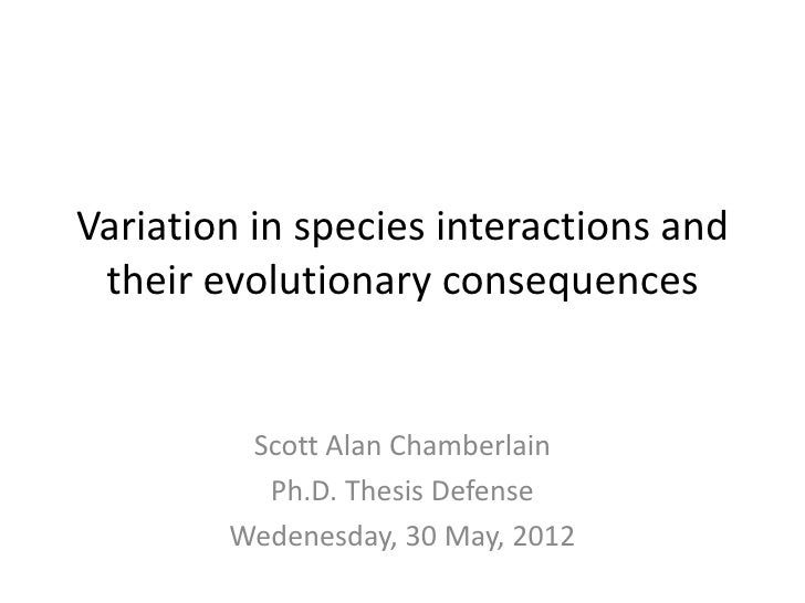 Variation in species interactions and their evolutionary consequences         Scott Alan Chamberlain          Ph.D. Thesis...