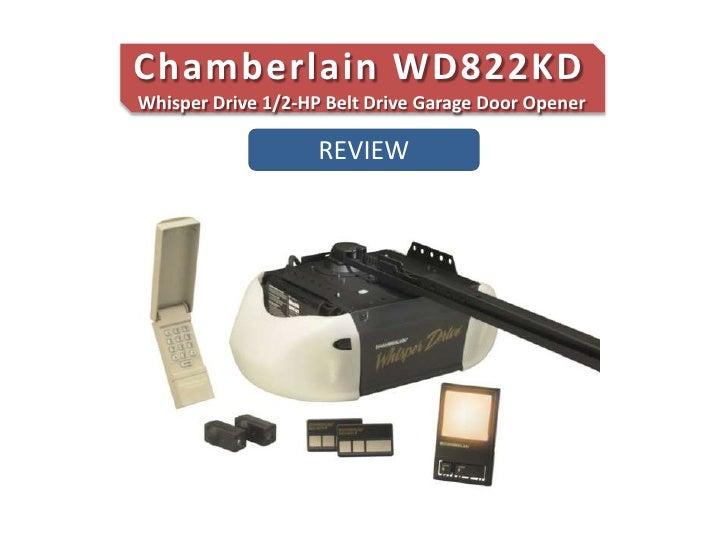 Chamberlain WD822KD Whisper Drive 1/2-HP Belt Drive Garage Door Openeru003cbr ...  sc 1 st  SlideShare & Review Of The Chamberlain WD822KD Whisper Drive Garage Door Opener