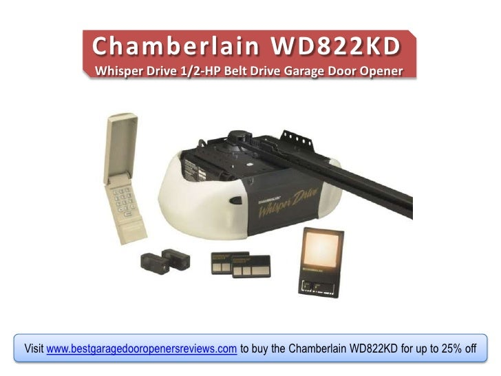 Review Of The Chamberlain Wd822kd Whisper Drive Garage