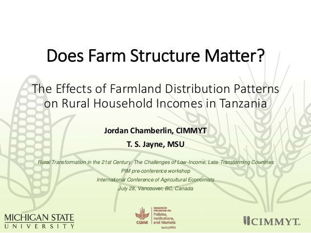 Does Farm Structure Matter? The Effects of Farmland Distribution Patterns on Rural Household Incomes in Tanzania Jordan Ch...