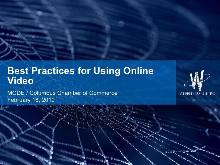 Best Practices for Using Online Video MODE / Columbus Chamber of Commerce February 18, 2010