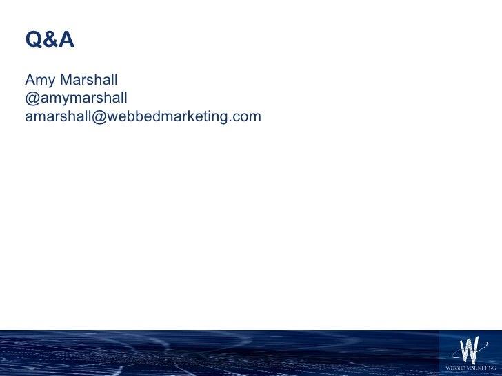 Q&A <ul><li>Amy Marshall </li></ul><ul><li>@amymarshall </li></ul><ul><li>[email_address] </li></ul>