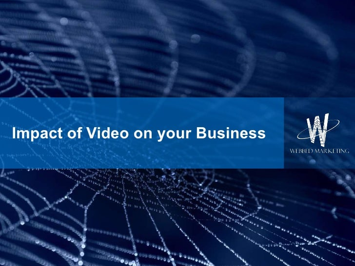 Impact of Video on your Business
