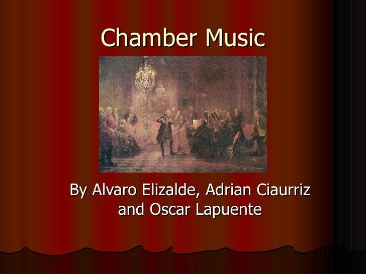 Chamber Music By Alvaro Elizalde, Adrian Ciaurriz and Oscar Lapuente