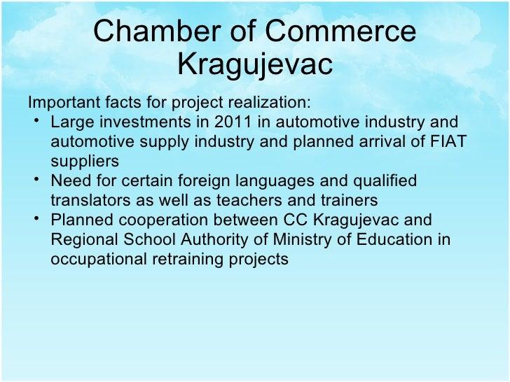 Chamber of Commerce Kragujevac <ul><li>Important facts for project realization: </li></ul><ul><ul><li>Large investments in...