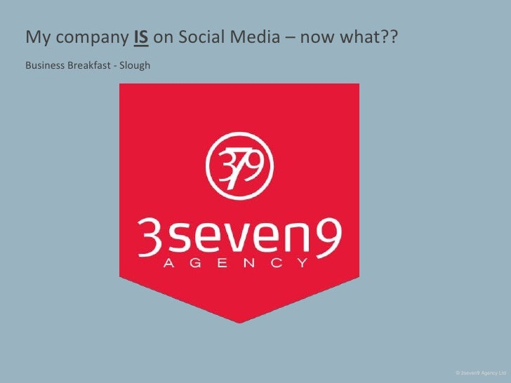 My company IS on Social Media – now what??<br />Business Breakfast - Slough<br />