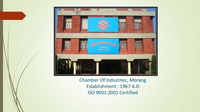 Chamber Of Industries, Morang Establishment : 1967 A.D ISO 9001:2001 Certified