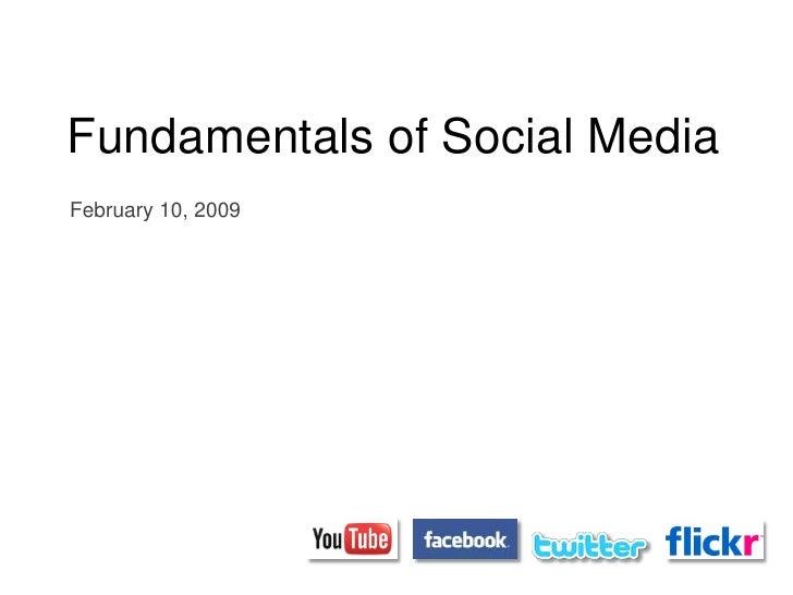 Fundamentals of Social Media<br />February 10, 2010<br />