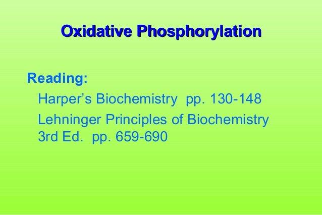 Oxidative PhosphorylationOxidative Phosphorylation Reading: Harper's Biochemistry pp. 130-148 Lehninger Principles of Bioc...