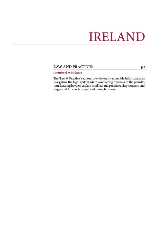 IRELAND LAW AND PRACTICE: p.3 Contributed by Matheson The 'Law & Practice' sections provide easily accessible information...