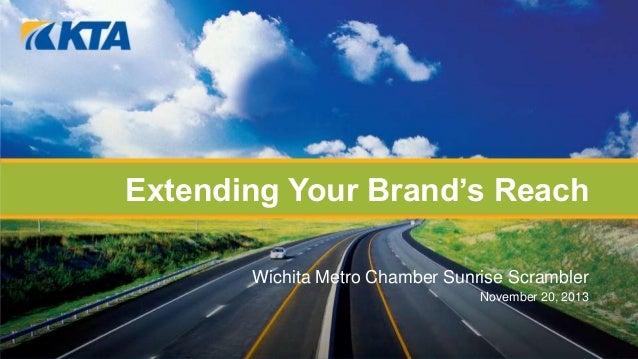 Extending Your Brand's Reach Wichita Metro Chamber Sunrise Scrambler November 20, 2013