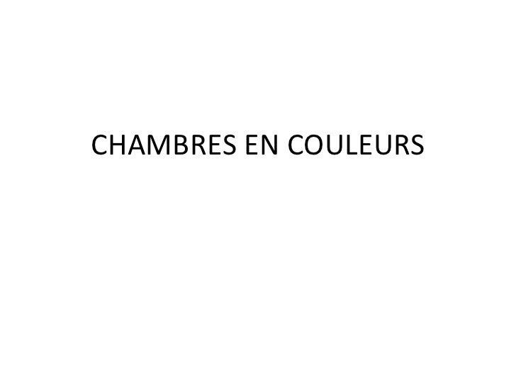 CHAMBRES EN COULEURS