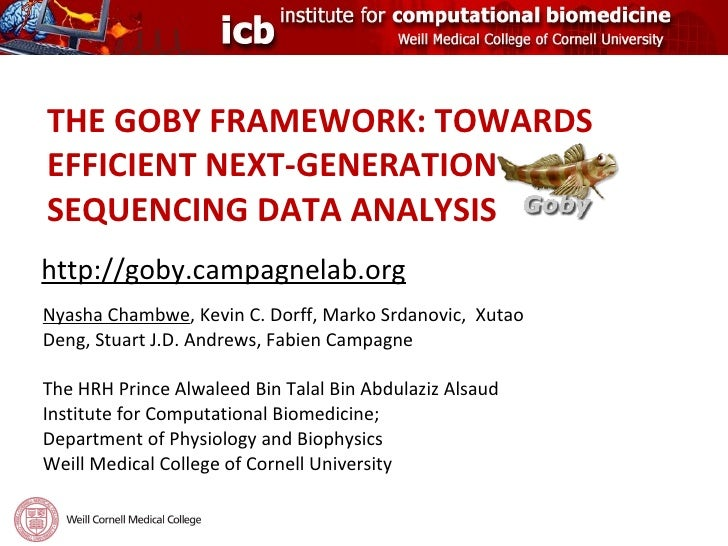 THE GOBY FRAMEWORK: TOWARDS EFFICIENT NEXT-GENERATION SEQUENCING DATA ANALYSIS <ul><li>Nyasha Chambwe , Kevin C. Dorff, Ma...