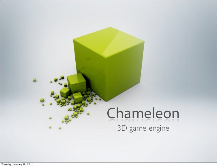 Chameleon                             3D game engineTuesday, January 18, 2011