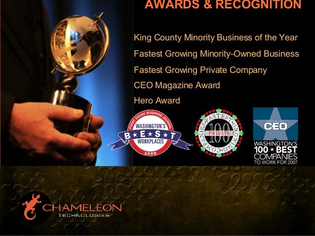 King County Minority Business of the Year Fastest Growing Minority-Owned Business Fastest Growing Private Company CEO Maga...