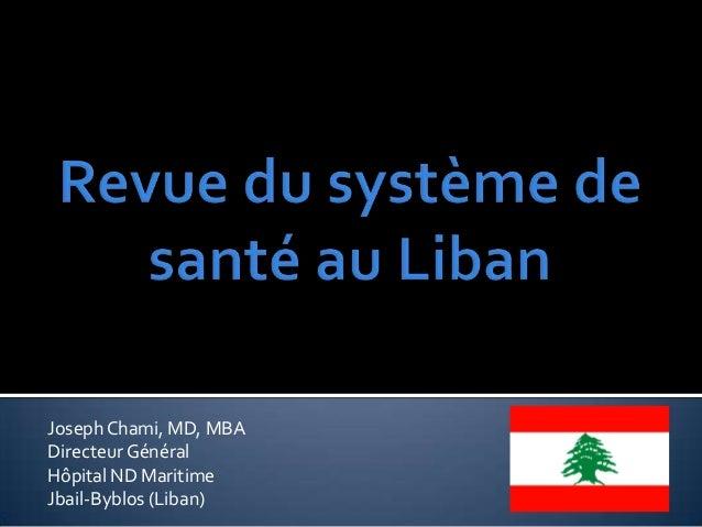 Joseph Chami, MD, MBA Directeur Général Hôpital ND Maritime Jbail-Byblos (Liban)