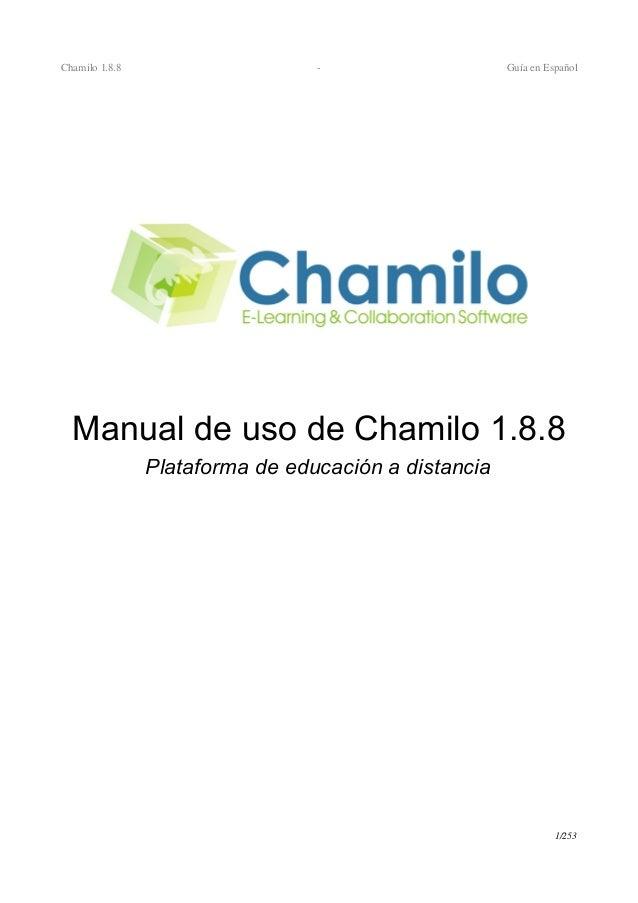 Chamilo1.8.8  GuíaenEspañolManual de uso de Chamilo 1.8.8Plataforma de educación a distancia1/253