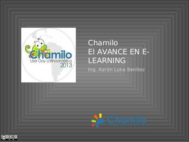 ChamiloEl AVANCE EN E-LEARNINGIng. Aarón Luna Benítez