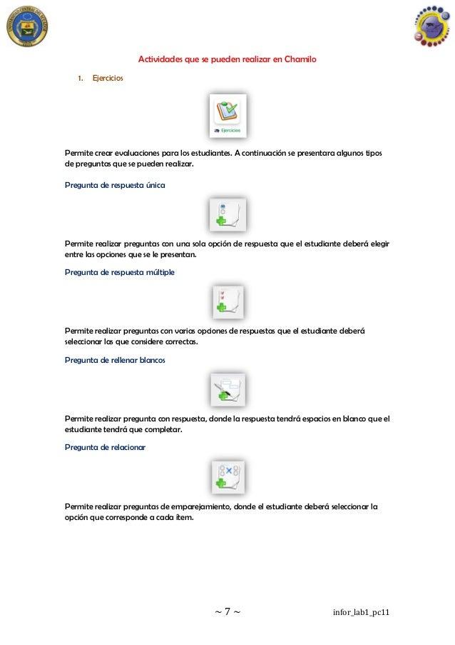 ~ 7 ~ infor_lab1_pc11 Actividades que se pueden realizar en Chamilo 1. Ejercicios Permite crear evaluaciones para los estu...
