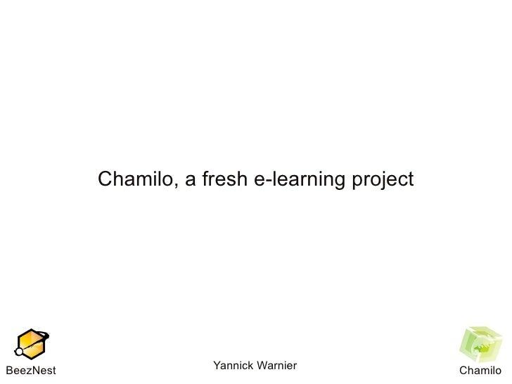 Chamilo, a fresh e-learning project     BeezNest               Yannick Warnier           Chamilo