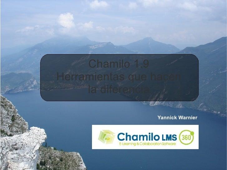 Chamilo 1.9Herramientas que hacen     la diferencia                 Yannick Warnier