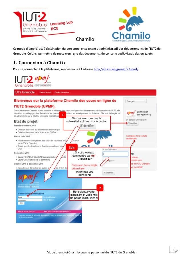 Mode d'emploi Chamilo pour le personnel de l'IUT2 de Grenoble 1 Chamilo Ce mode d'emploi est à destination du personnel en...