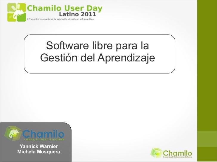Software libre para la        Gestión del Aprendizaje Yannick WarnierMichela Mosquera