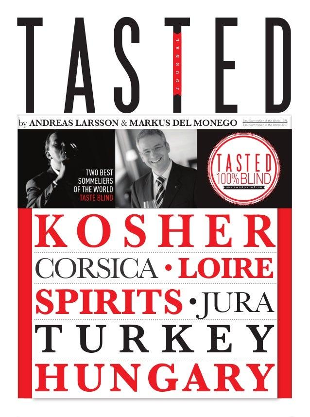 by ANDREAS LARSSON & MARKUS DEL MONEGO  w w w. t a s t e d j o u r n a l . c o m  KoSHER  CORSica LOIRE SPIRITS jura  Turk...