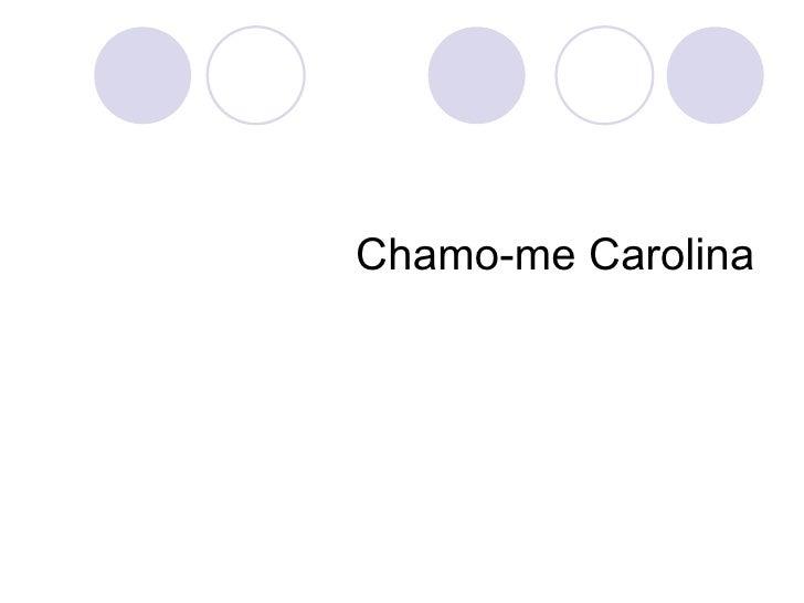 Chamo-me Carolina