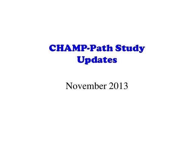 CHAMP-Path Study Updates November 2013