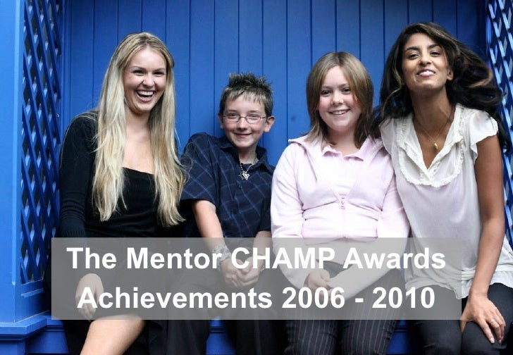 The Mentor CHAMP Awards Achievements 2006 - 2010