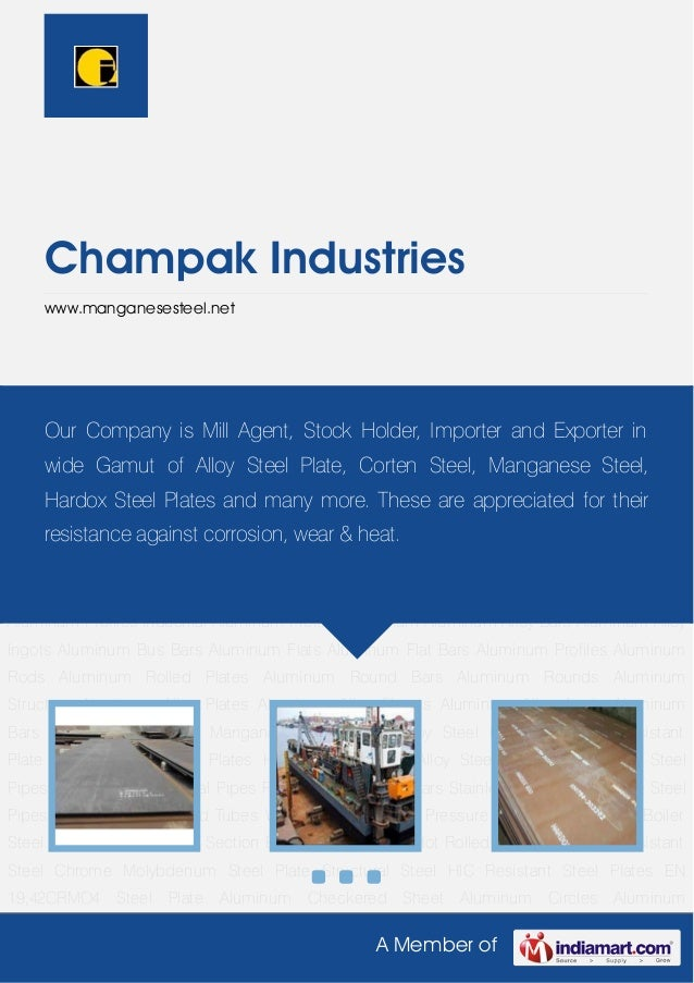 A Member of Champak Industries www.manganesesteel.net Manganese Steel Plate Alloy Steel Plates Abrasion Resistant Plate Co...