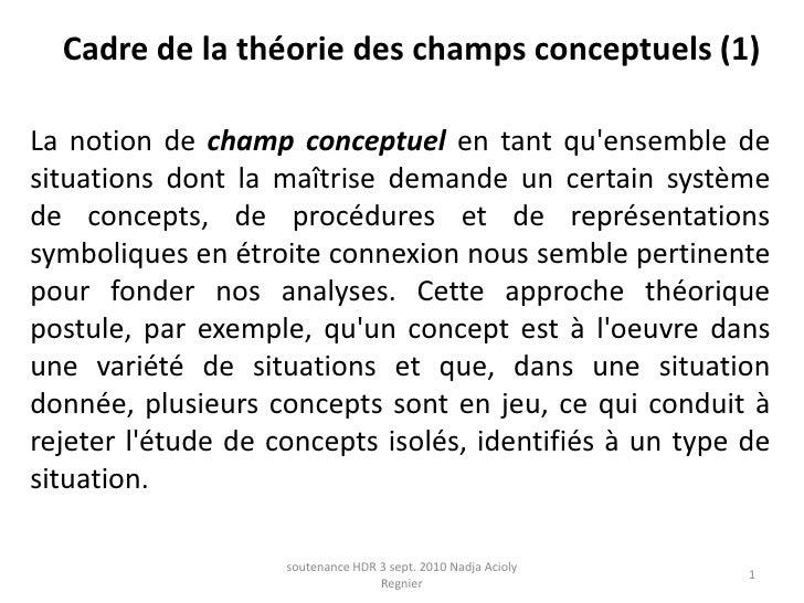 soutenance HDR 3 sept. 2010 Nadja Acioly Regnier<br />1<br />Cadre de la théorie des champs conceptuels (1)<br />La notion...