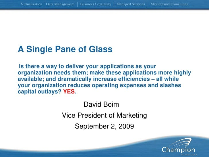 A Single Pane of GlassIs there a way to deliver your applications as your organization needs them; make these applications...