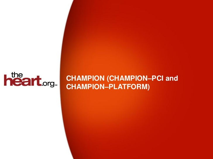 CHAMPION (CHAMPION–PCI andCHAMPION–PLATFORM)