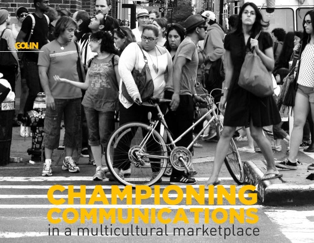 CHAMPIONING COMMUNICATIONS in a multicultural marketplace