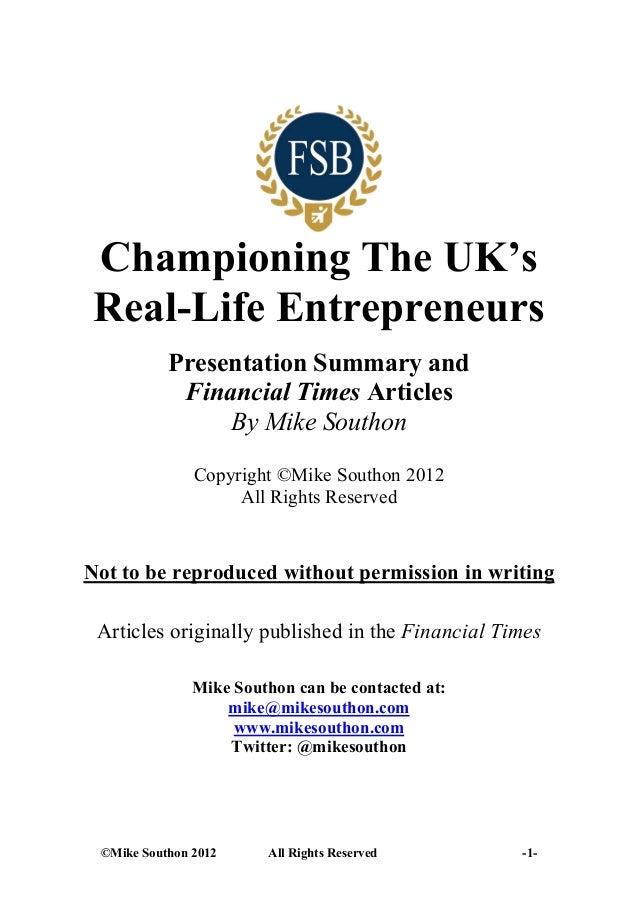 Championing The UK's Real-Life Entrepreneurs           Presentation Summary and            Financial Times Articles       ...