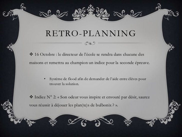 Retro-planning<br />16 Octobre : le directeur de l'école se rendra dans chacune des maisons et remettra au champion un ind...