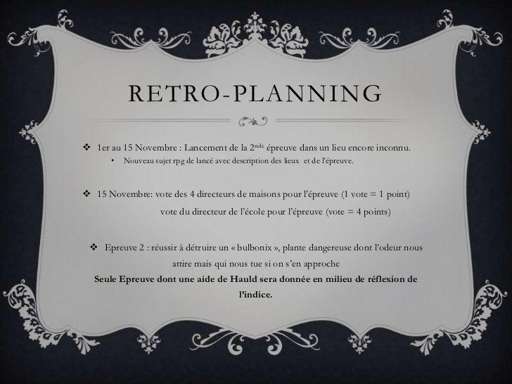 Retro-planning<br />1er au 15 Novembre : Lancement de la 2nde épreuve dans un lieu encore inconnu.<br />Nouveau sujet rpg ...