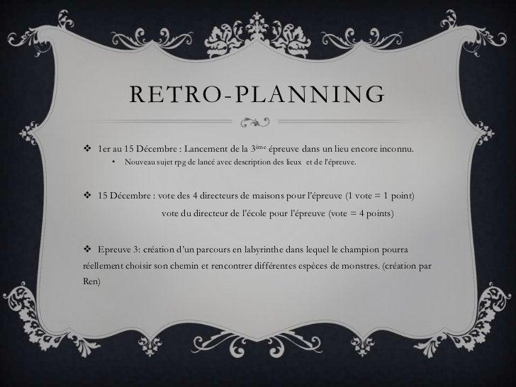 Retro-planning<br />1er au 15 Décembre : Lancement de la 3ème épreuve dans un lieu encore inconnu.<br />Nouveau sujet rpg ...